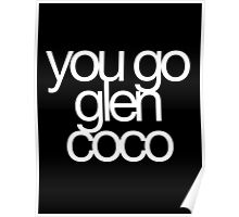 You Go Glen Cocoa White Poster