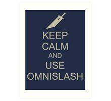 KEEP CALM AND USE OMNISLASH Art Print