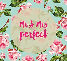 Mr & Mrs Perfect Floral by allysonjohnson