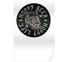 Hoppy Beer Hoppy Life Poster