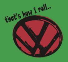 VW logo shirt - that's how i roll... -  by melodyart