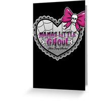 Mamas Little Ghoul Greeting Card