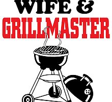wife and grillmaster by teeshoppy