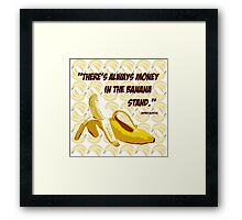 """There's Always Money in the Banana Stand."" George Bluth Sr. Quote Arrested Development TV Television Funny Silly Humor Yellow Framed Print"