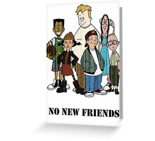 No new friends! Greeting Card