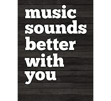 Sounds Better With You Photographic Print