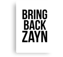 Bring Back Zayn Canvas Print