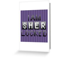 I Am SHER Locked Greeting Card