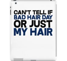 Can't tell if bad hair day or just my hair iPad Case/Skin
