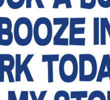 I snuck a bunch of booze into work today using my stomach Sticker