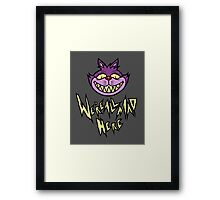 We're All Mad  Framed Print