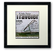 KINDA NASTY TRAVELER Framed Print