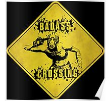 Badass Crossing (Worn Sign) Poster