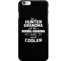 I'm A Hunter Grandma Just Like A Normal Grandma Except Much Cooler - Tshirts & Hoodies iPhone Case/Skin