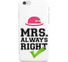 Mrs. Always Right Collection #10002 iPhone Case/Skin