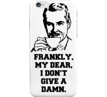 """Frankly, My Dear, I Don't Give A Damn"" Quote Design iPhone Case/Skin"