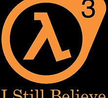 Half Life 3 - I Still Believe by AvatarSkyBison
