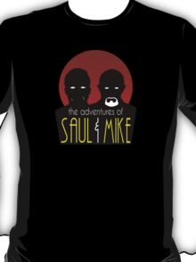 Adventures of Saul & Mike T-Shirt
