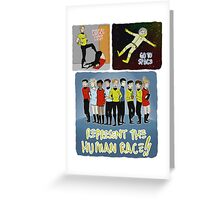 kick ass go to space represent the human race Greeting Card