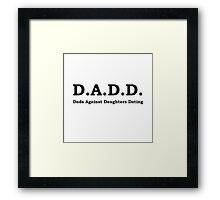 Dads Against Daughters Dating Framed Print