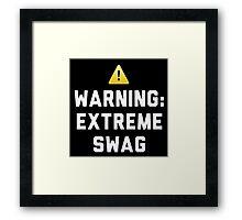 Warning: Extreme Swag Framed Print