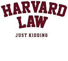 Harvard Law Just Kidding by koleson