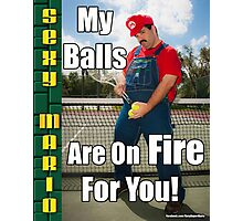 SexyMario MEME - My Balls Are On Fire For You Baby 1 Photographic Print