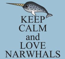 Keep calm and love narwhals by rainbowcho