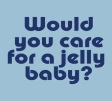 Dr Who Inspired Quote - Would You Care For A Jelly Baby T-Shirt by deanworld
