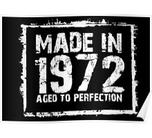 Made In 1972 Aged To Perfection - TShirts & Hoodies Poster