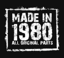 Made In 1980 All Original Parts - Funny Tshirts by custom111