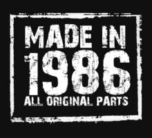 Made In 1986 All Original Parts - Funny Tshirts by funnyshirts2015