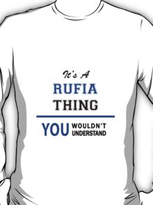 It's a RUFIA thing, you wouldn't understand !! T-Shirt