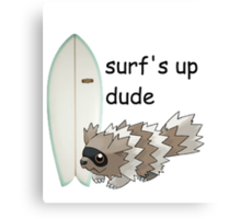Surf's up dude Canvas Print