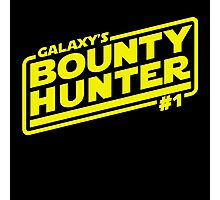Galaxy's #1 Bounty Hunter Photographic Print
