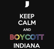Keep Calm and Boycott Indiana by Samuel Sheats