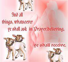 Prayer and Believe and Trust and Obey! by RealPainter