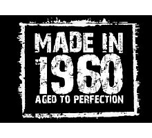 Made In 1960 Aged To Perfection - Funny Tshirts Photographic Print