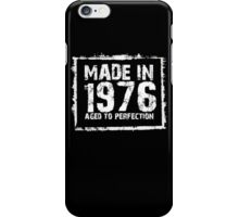 Made In 1976 Aged To Perfection - Funny Tshirts iPhone Case/Skin