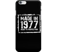Made In 1977 Aged To Perfection - Funny Tshirts iPhone Case/Skin