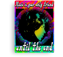 MUSIC IS YOUR SPECIAL FRIEND - bright color Canvas Print