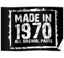 Made In 1970 All Original Parts - Custom Tshirts Poster