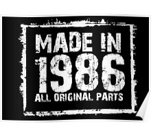 Made In 1986 All Original Parts - Custom Tshirts Poster