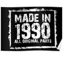 Made In 1990 All Original Parts - Custom Tshirts Poster