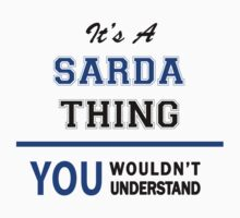 It's a SARDA thing, you wouldn't understand !! T-Shirt