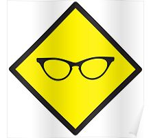 YELLOW WARNING sign glasses Poster