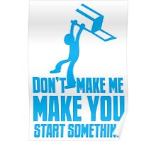 Don't make me, make you start something with bar fight guy Poster