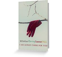Always there Greeting Card