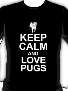 keep calm and love pugs T-Shirt