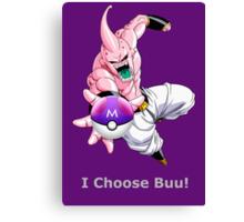 I Choose Buu! Canvas Print